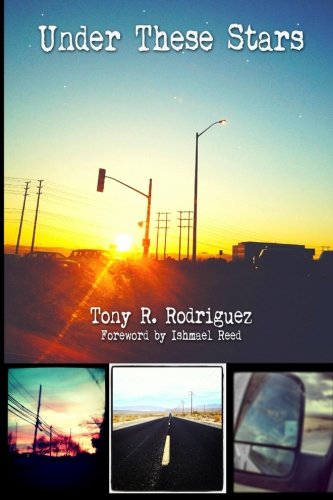 Under These Stars: Tony R. Rodriguez