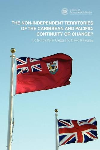The Non-Independent Territories of the Caribbean and Pacific: Continuity or Change?: Institute of ...