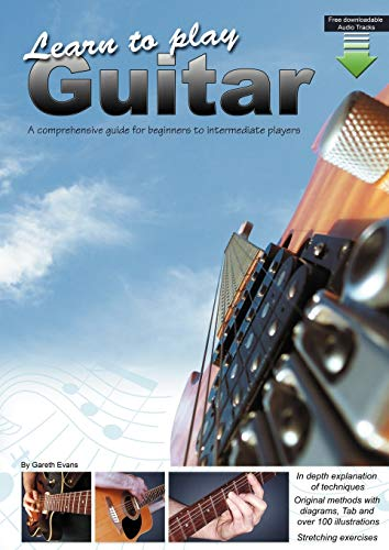 9780956954701: Learn to Play Guitar: A comprehensive guide for beginners to intermediate players