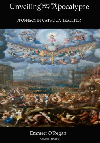 9780956955807: Unveiling the Apocalypse: Prophecy in Catholic Tradition