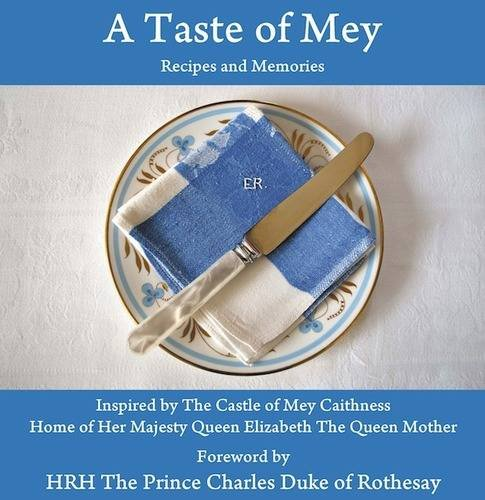 9780956960405: A Taste of Mey: Recipes and Memories Inspired by the Castle of Mey