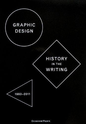 9780956962300: Graphic Design: History in the Writing (1983 - 2011)