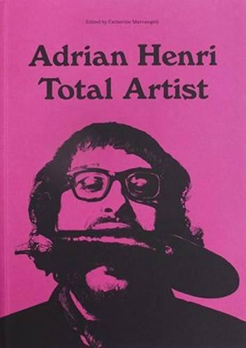 9780956962386: Adrian Henri: Total Artist