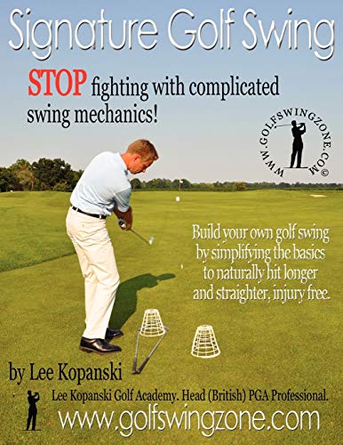 9780956963307: Signature Golf Swing: Stop Fighting with Complicated Swing Mechanics!