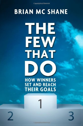 9780956964205: The Few That Do - How Winners Set and Reach Their Goals