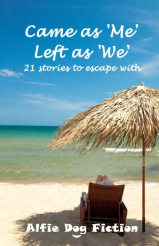 9780956965998: Came as 'Me', Left as 'We': 21 stories to escape with