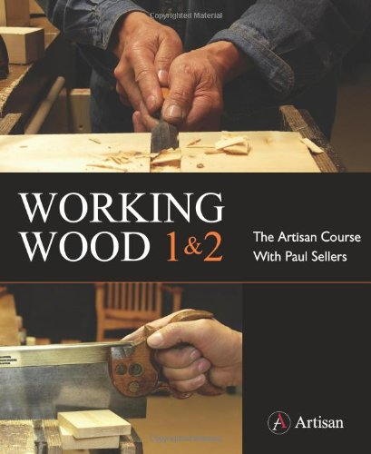 9780956967305: Working Wood 1 & 2: the Artisan Course with Paul Sellers