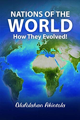 9780956970220: Nations of the World...How They Evolved!