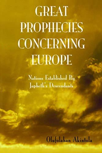 9780956970244: Great Prophecies Concerning Europe: Nations Established By Japheth's Descendants