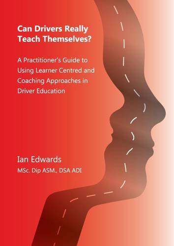 9780956971104: Can Drivers Really Teach Themselves?: A Practiitioner's Guide to Using Learner Centred and Coaching Approaches in Driver Education