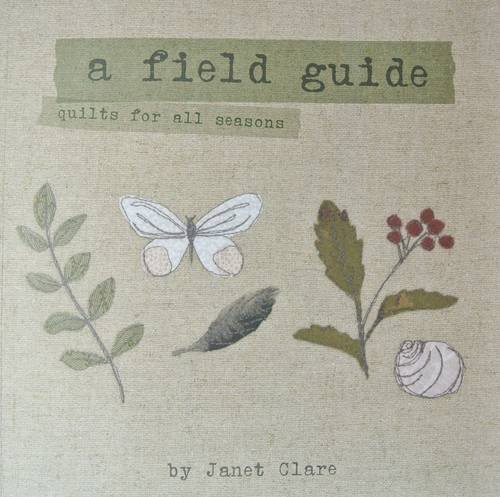 9780956977021: A Field Guide: Quilts for All Seasons