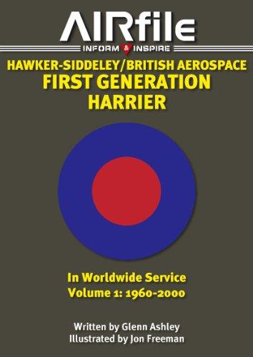 9780956980267: Hawker-Siddeley/British Aerospace: First Generation Harrier in Worldwide Service: Volume 1: 1960 – 2000 (Airfile inform&Inspire)