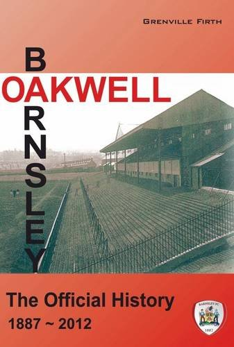 9780956984890: Oakwell - The Official History of Barnsley F.C.