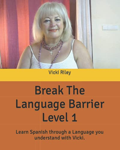9780956985408: Break The Language Barrier Level 1: Learn Spanish through a language you understand with Vicki.