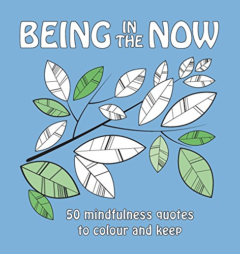 9780956986771: Being in the Now: 50 mindfulness quotes to colour and keep (UK edition)