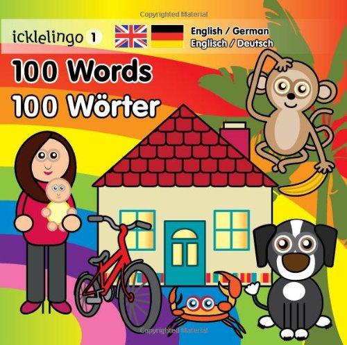9780956990327: Ickelingo 1: 100 Words / 100 Worter: English / German (Icklelingo) (English and German Edition)