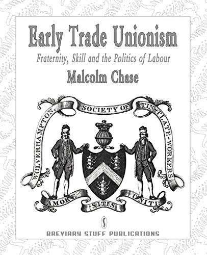 9780957000513: Early Trade Unionism: Fraternity, Skill and the Politics of Labour