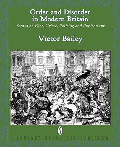 9780957000551: Order and Disorder in Modern Britain: Essays on Riot, Crime, Policing and Punishment