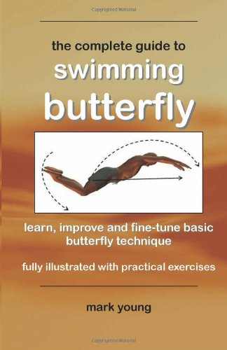 9780957003149: The Complete Guide To Swimming Butterfly