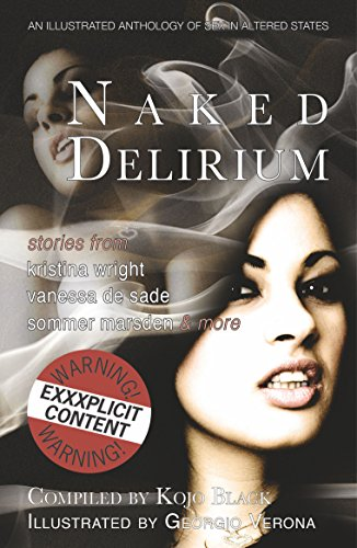 9780957003798: Naked Delirium: An illustrated anthology of sex in altered states