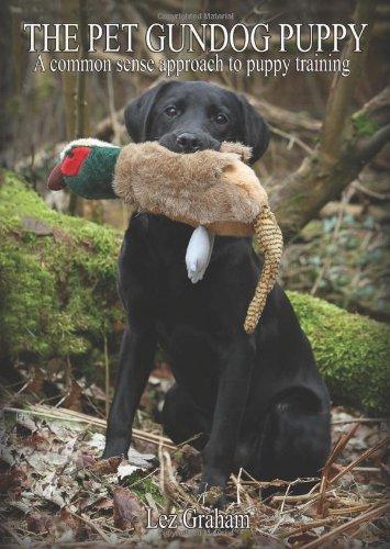 9780957005129: The Pet Gundog Puppy: A Common Sense Approach to Puppy Training