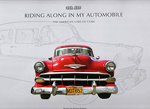 Riding Along in My Automobile: The American Cars of Cuba: Storm Thorgerson