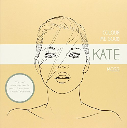 9780957005655: Colour Me Good: Kate Moss