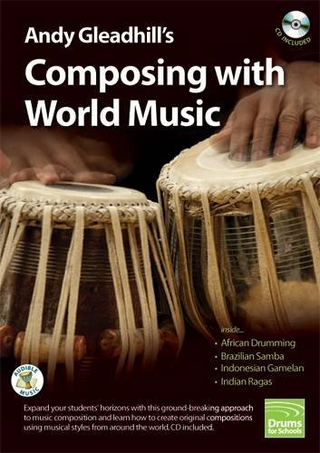 9780957011571: Andy Gleadhill's Composing with World Music: World-Class Teaching Guides