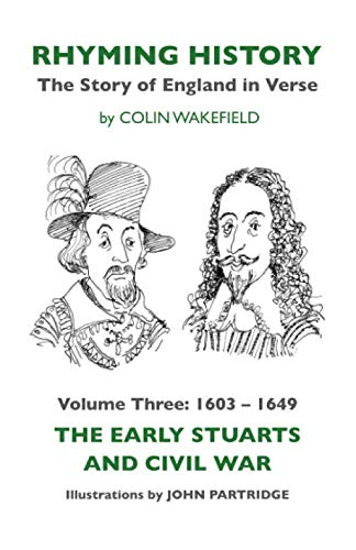 9780957012028: Rhyming History The Story of England in Verse: Volume Three: 1603 - 1649 The Early Stuarts and Civil War