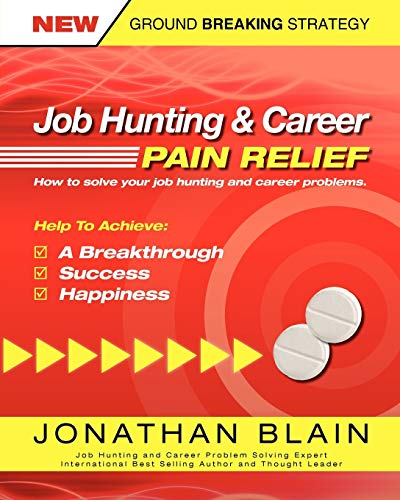 9780957016217: Job Hunting and Career Pain Relief - How to Solve Your Job Hunting and Career Problems