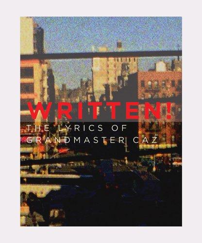 9780957025776: Written! the Lyrics of Grandmaster Caz