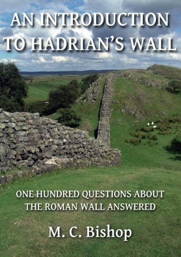 9780957026148: An Introduction to Hadrian's Wall: One Hundred Questions About the Roman Wall Answered: Per Lineam Valli 1