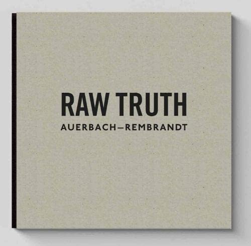 RAW TRUTH: AUERBACH-REMBRANDT