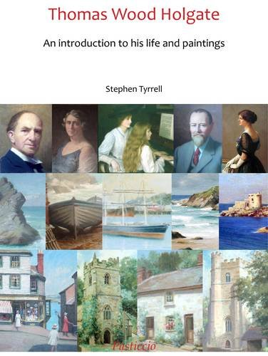 Thomas Wood Holgate: An Introduction to His Life and Paintings by Stephen: Tyrrell, Stephen