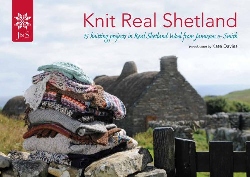 9780957032606: Knit Real Shetland: 15 Knitting Projects in Real Shetland Wool from Jamieson and Smith