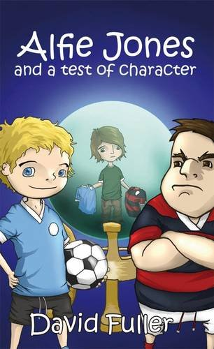 Alfie Jones and a Test of Character: David Fuller,Rob Smyth