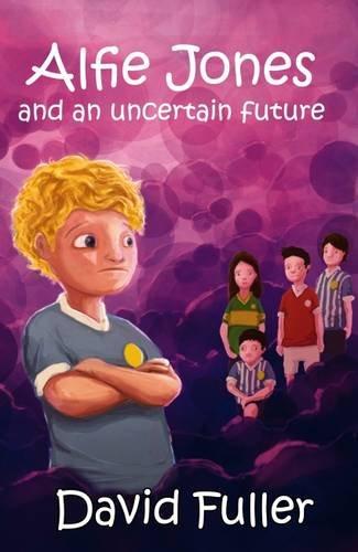 Alfie Jones and an Uncertain Future (The: David Fuller,Rob Smyth
