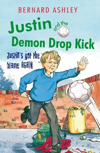 Justin and the Demon Drop Kick: Bernard Ashley