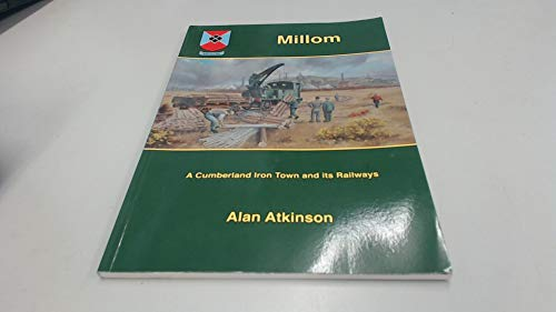 Millom: A Cumberland Iron Town and its: Atkinson, Alan: