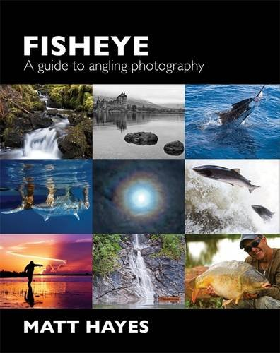 9780957039858: Fisheye: A Guide to Angling Photography