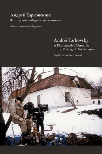 9780957041608: Andrei Tarkovsky: a Photographic Chronicle of the Making of the Sacrifice