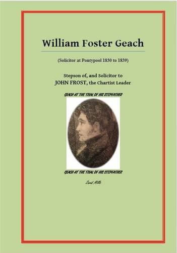 9780957042636: William Foster Geach: Solicitor and Stepson of John Frost