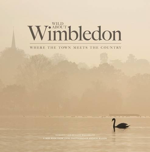 9780957044722: Wild About Wimbledon: Where the Town Meets the Country