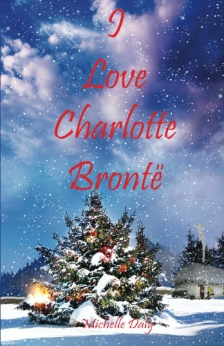9780957048713: I Love Charlotte Bronte
