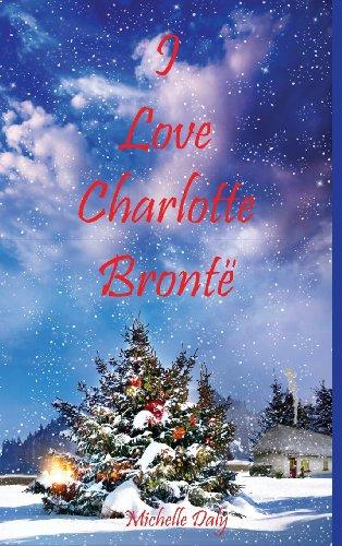 9780957048751: I Love Charlotte Bronte