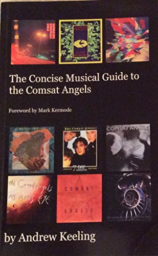 9780957048942: The Concise Musical Guide to the Comsat Angels
