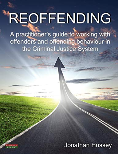 9780957051140: Reoffending: A practitioner's guide to working with offenders and offending behaviour in the Criminal Justice System [Probation]