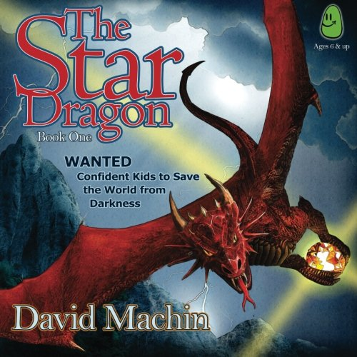 9780957056718: The Star Dragon - Book 1: WANTED: Confident Kids to Save the World from Darkness (Volume 1)