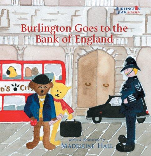 9780957057722: Burlington Goes to the Bank of England (Burlington Bear)