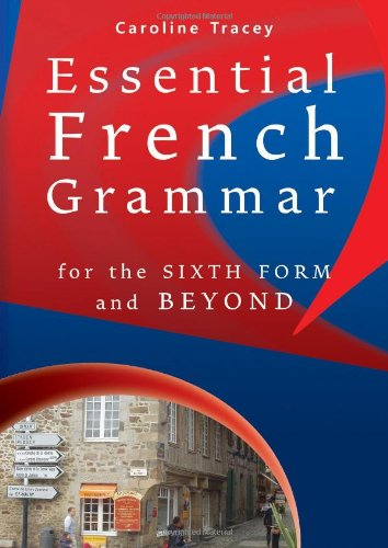 9780957061200: Essential French Grammar (For 6th Form and Beyond)